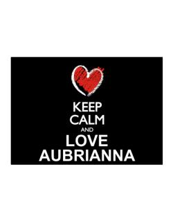 Keep calm and love Aubrianna chalk style Sticker