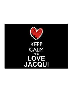 Keep calm and love Jacqui chalk style Sticker