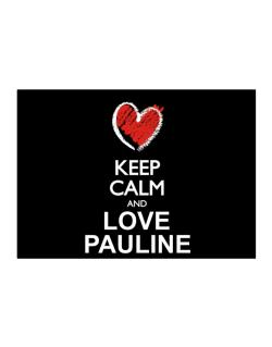 Keep calm and love Pauline chalk style Sticker