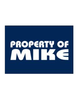 """ Property of Mike "" Sticker"