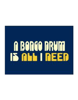 A Bongo Drum Is All I Need Sticker