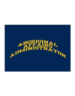 Aboriginal Affairs Administrator Sticker