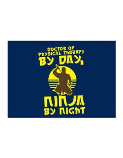 Doctor Of Physical Therapy By Day, Ninja By Night Sticker