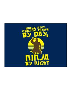 Wall And Ceiling Fixer By Day, Ninja By Night Sticker