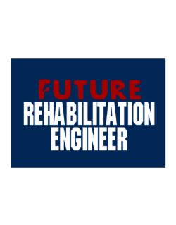Future Rehabilitation Engineer Sticker