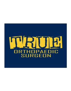 True Orthopaedic Surgeon Sticker