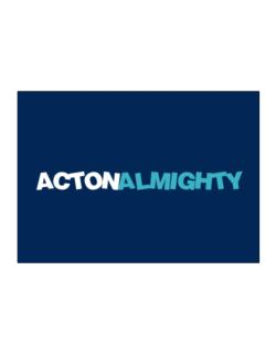 Acton Almighty Sticker