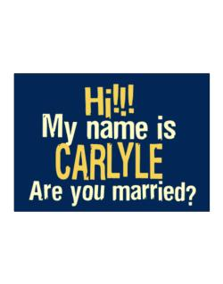 Hi My Name Is Carlyle Are You Married? Sticker
