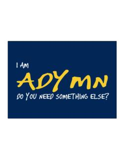 I Am Adymn Do You Need Something Else? Sticker