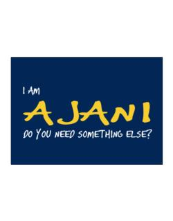 I Am Ajani Do You Need Something Else? Sticker