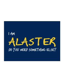 I Am Alaster Do You Need Something Else? Sticker