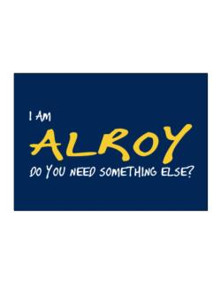 I Am Alroy Do You Need Something Else? Sticker
