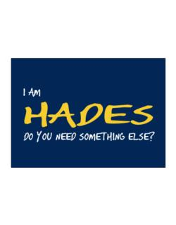 I Am Hades Do You Need Something Else? Sticker