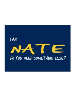 I Am Nate Do You Need Something Else? Sticker