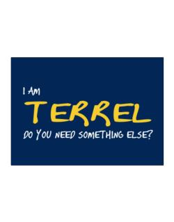 I Am Terrel Do You Need Something Else? Sticker