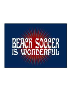 Beach Soccer Is Wonderful Sticker