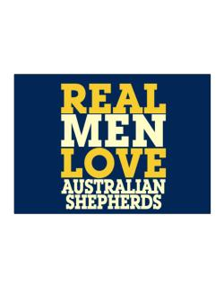 Real Men Love Australian Shepherds Sticker
