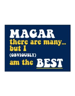 Magar There Are Many... But I (obviously) Am The Best Sticker