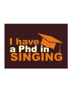 I Have A Phd In Singing Sticker