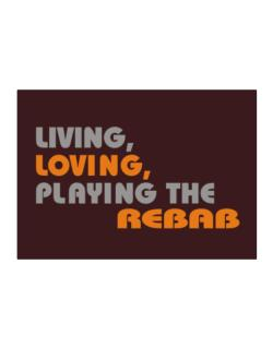 Living Loving Playing The Rebab Sticker