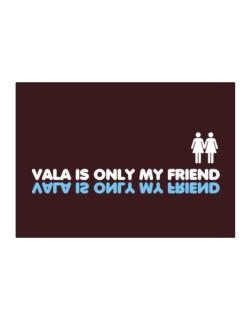 Vala Is Only My Friend Sticker