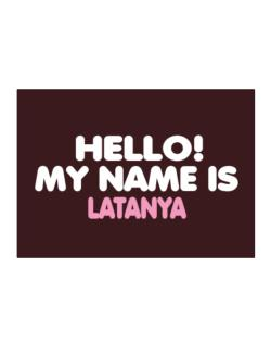 Hello! My Name Is Latanya Sticker