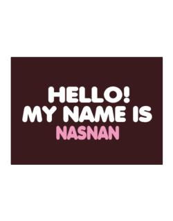 Hello! My Name Is Nasnan Sticker