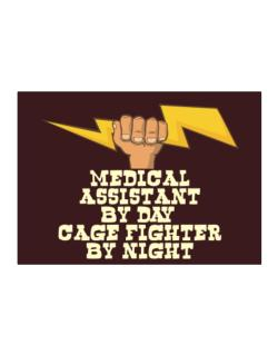 Medical Assistant By Day, Cage Fighter By Night Sticker