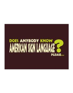 Does Anybody Know American Sign Language? Please... Sticker