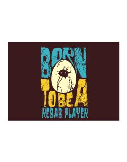 Born To Be A Rebab Player Sticker