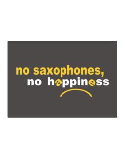 No Saxophones No Happiness Sticker