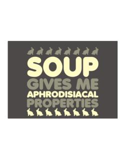 Soup Gives Me Aphrodisiacal Properties Sticker