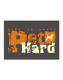 Life Is Short Pet Hard Beagle Sticker