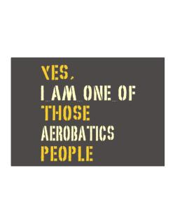 Yes I Am One Of Those Aerobatics People Sticker