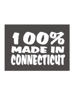 100% Made In Connecticut Sticker