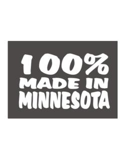 100% Made In Minnesota Sticker