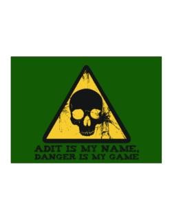 Adit Is My Name, Danger Is My Game Sticker