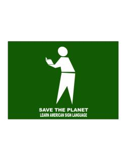 Save The Planet Learn American Sign Language Sticker