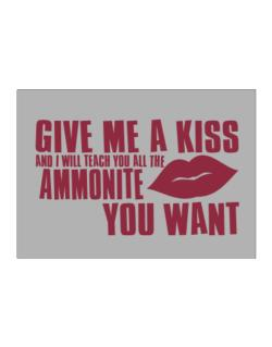 Give Me A Kiss And I Will Teach You All The Ammonite You Want Sticker
