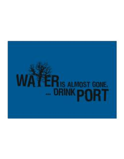Water Is Almost Gone .. Drink Port Sticker