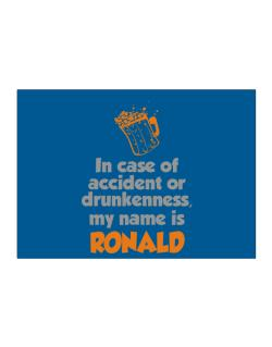 In Case Of Accident Or Drunkenness, My Name Is Ronald Sticker