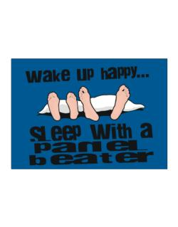 wake up happy .. sleep with a Panel Beater Sticker