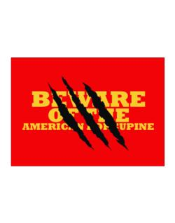 Beware Of The American Porcupine Sticker