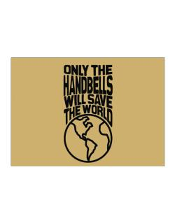 Only The Handbells Will Save The World Sticker