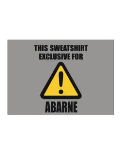 This Sweatshirt Is Exclusive For Abarne Sticker