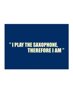 I Play The Guitar Saxophone, Therefore I Am Sticker
