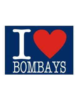 I Love Bombays Sticker