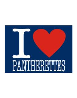 I Love Pantherettes Sticker