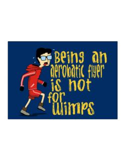Being An Aerobatic Flyer Is Not For Wimps Sticker