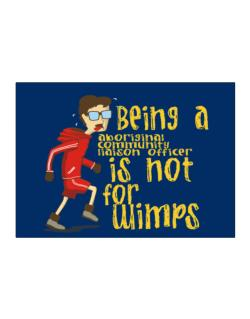 Being An Aboriginal Community Liaison Officer Is Not For Wimps Sticker